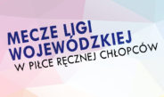 Mecz Ligi Wojewódzkiej Juniorów w Piłce Ręcznej