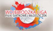 Mecze Ligi Wojewódzkiej Młodziczek w Piłce Siatkowej