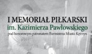 I Memoriał Piłkarski im. Kazimierza Pawłowskiego