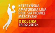 X Kolejka Kętrzyńskiej Amatorskiej Ligi Piłki Siatkowej Mężczyzn